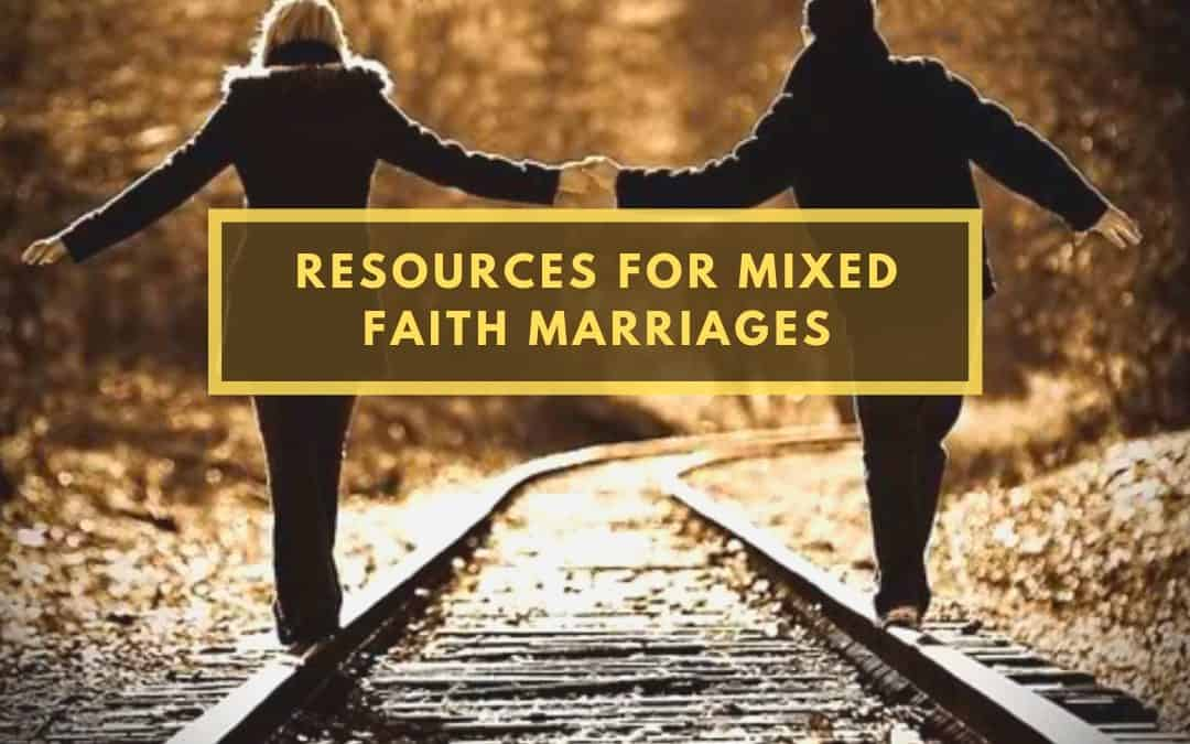 Resources for LDS Mixed-Faith Marriages (That Didn't Start Out That Way)