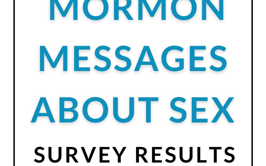 Mormon Messages About Sex: Survey Results